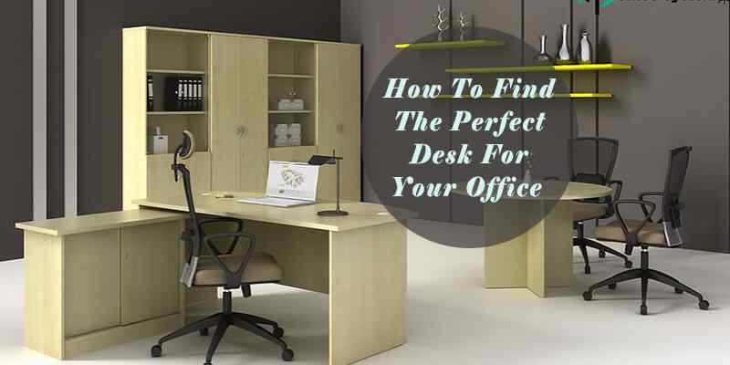 Perfect Desk For Office
